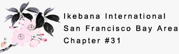 Ikebana International - San Francisco Bay Area Chapter #31