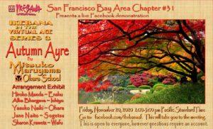 "Nov 20, 2020 Ikebana International program ""Autumn Ayre"""